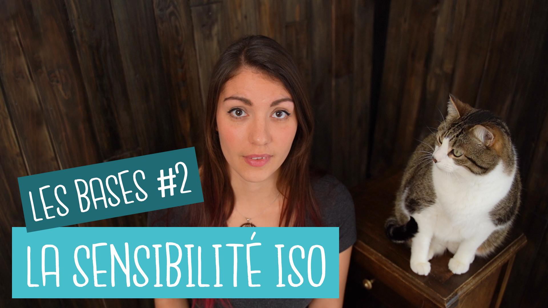 La sensibilité ISO - Les bases #2